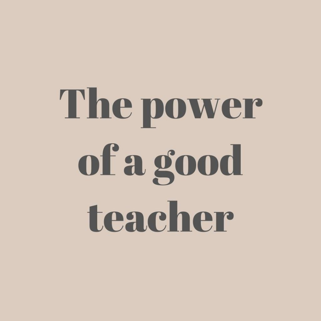 The power of a good teacher