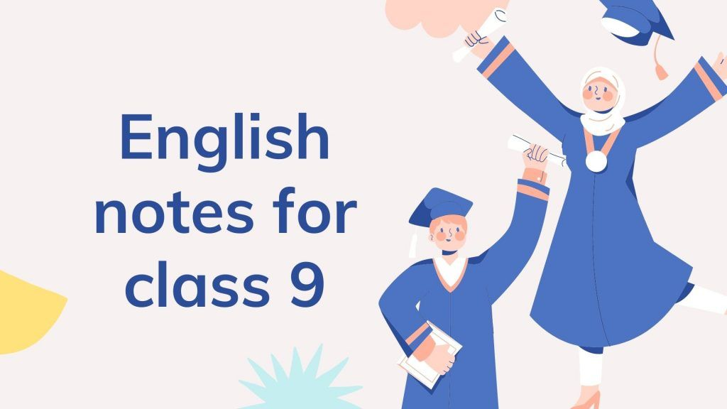 English notes for class 9