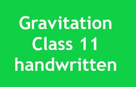 Gravitation Class 11 handwritten notes