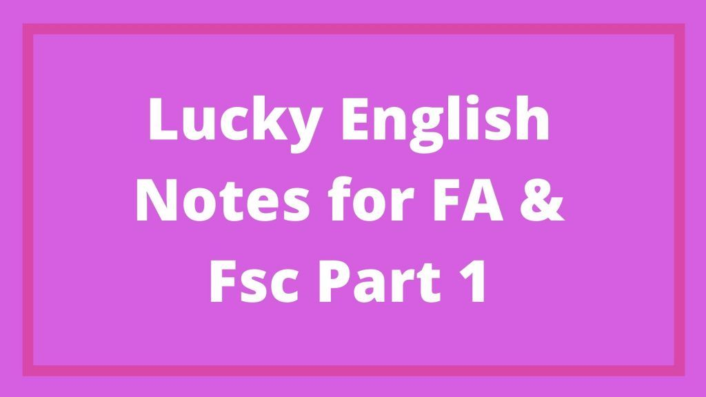 Lucky English Notes for FA & Fsc Part 1