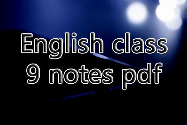 9th class English notes pdf