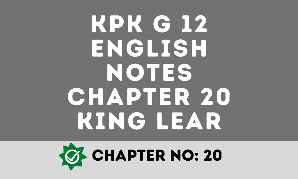 KPK G 12 English Notes Chapter 20 King Lear