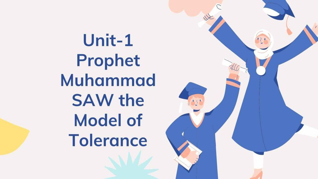 Unit-1 Prophet Muhammad SAW the Model of Tolerance
