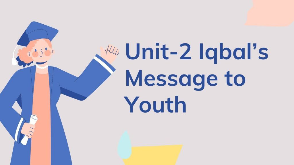 Unit-2 Iqbal's Message to Youth