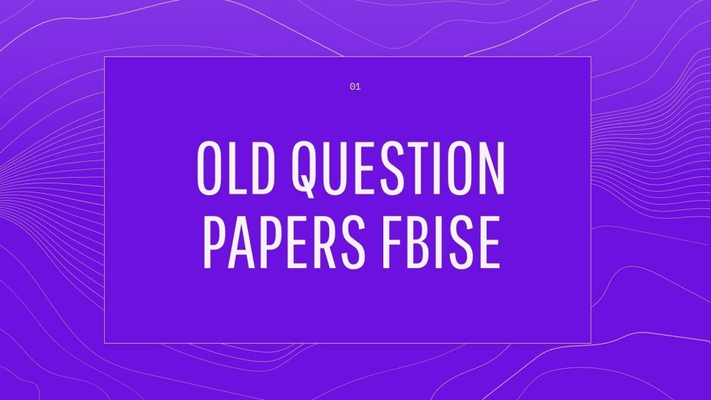 Old Question Papers Fbise Class 9th pdf