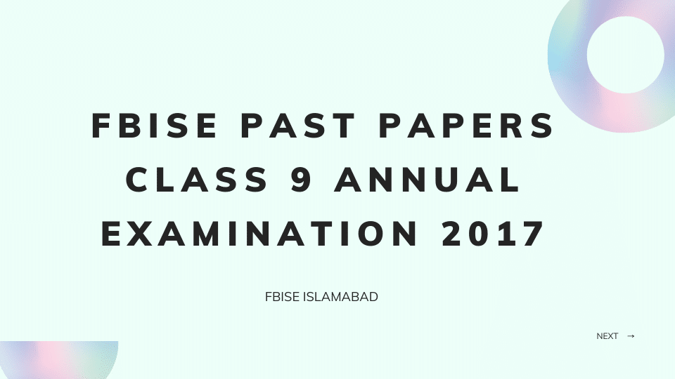 Fbise Past Papers Class 9 Annual Examination 2017