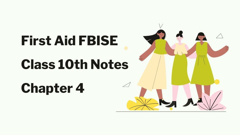 First Aid FBISE Class 10th Notes Chapter 4