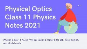 Physical Optics | Phsycis Notes | Class 11 Notes