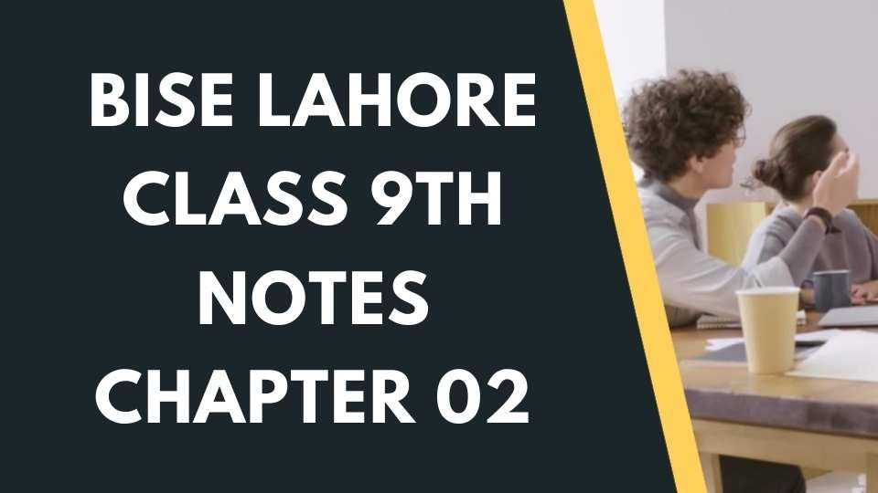 Bise Lahore Class 9th English Notes Chapter 2