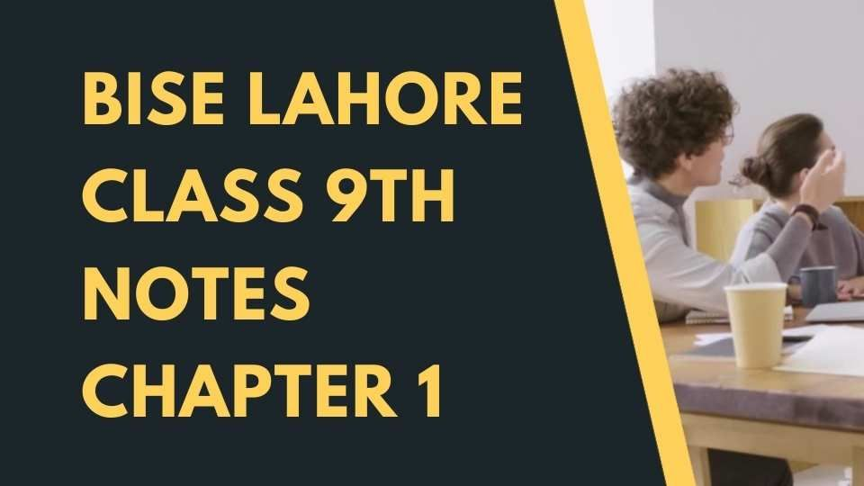 Bise Lahore Class 9th Notes Chapter 1