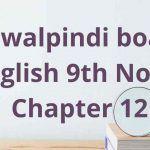 Rawalpindi board English 9th Notes Chapter 12
