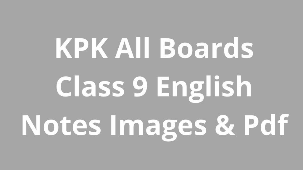 KPK All Boards Class 9 English Notes Images & Pdf