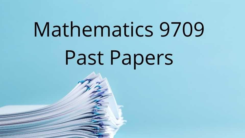 Mathematics 9709 Past Papers