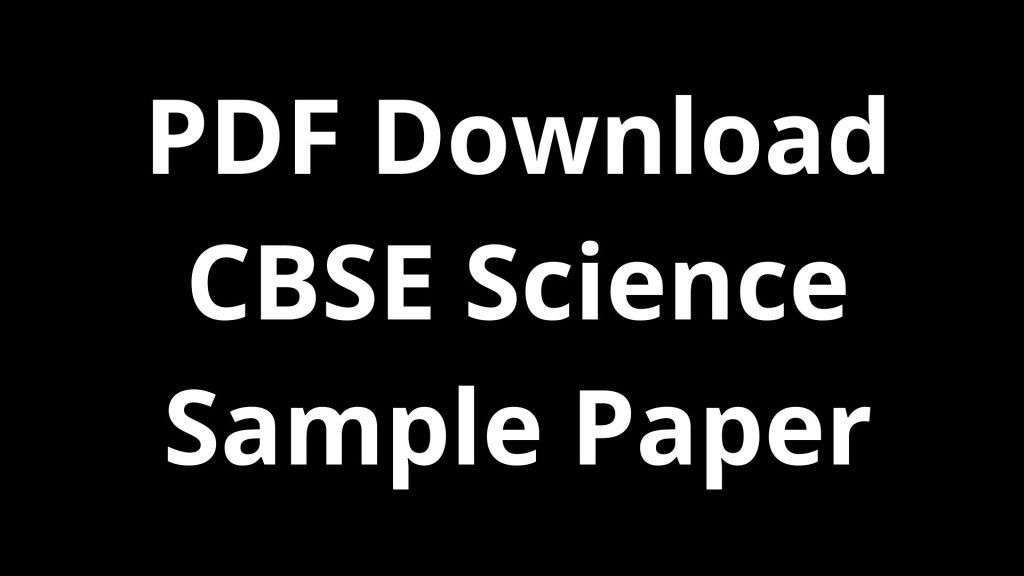 PDF Download CBSE 9th Science Sample Paper