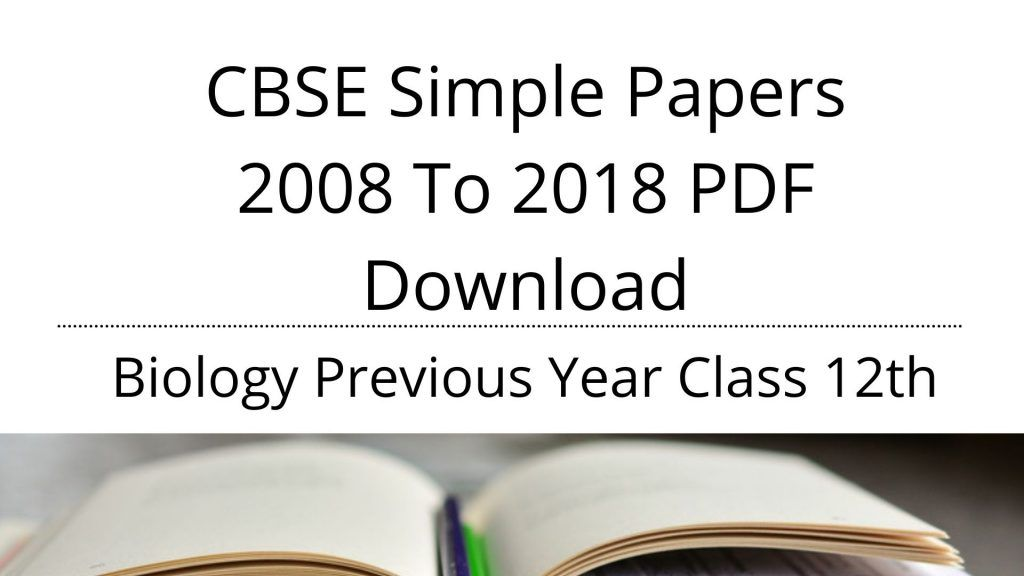 CBSE Simple Papers 2008 To 2018 PDF Download