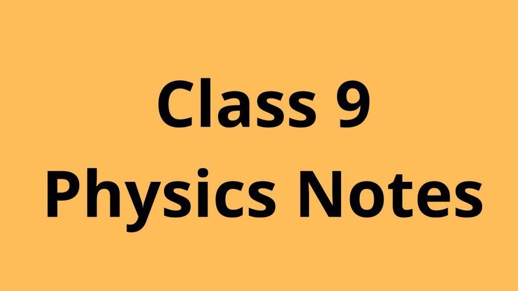 Class 9 Physics Notes