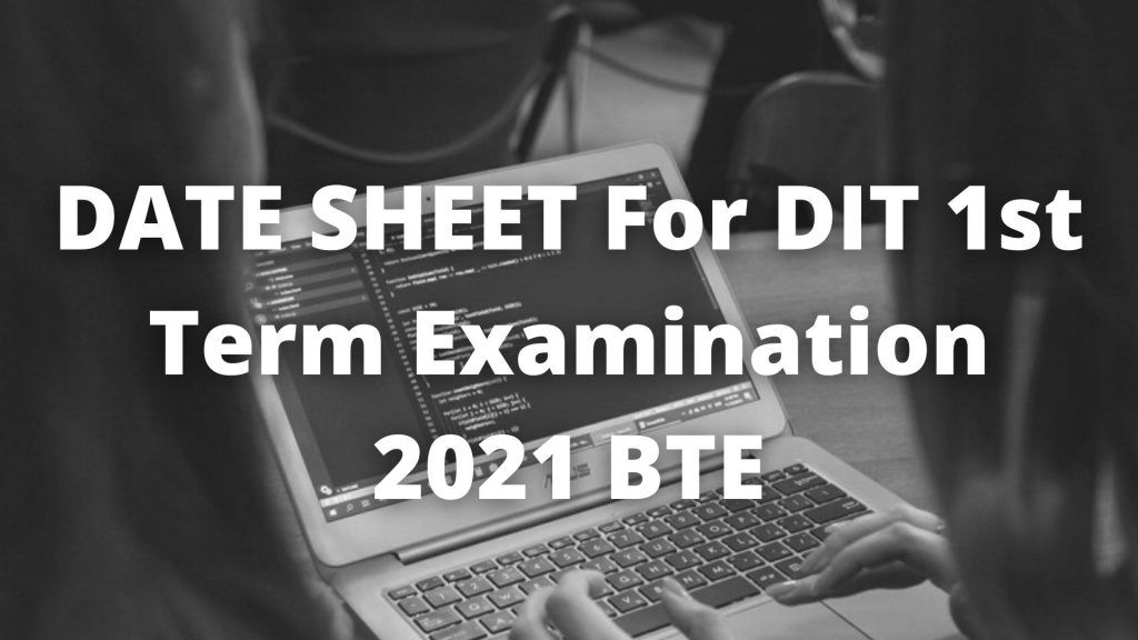 DATE SHEET For DIT 1st Term Examination 2021 BTE