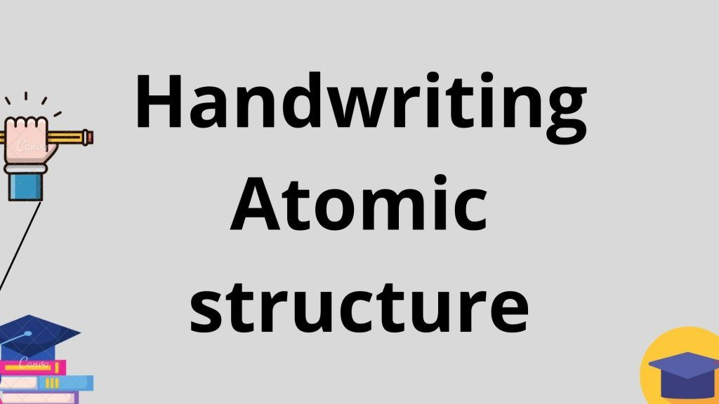 Handwriting Atomic structure PDF Notes for Class 12