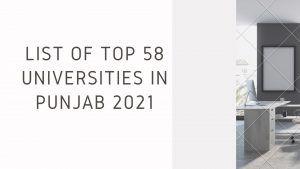 List of Top 58 Universities in Punjab 2021