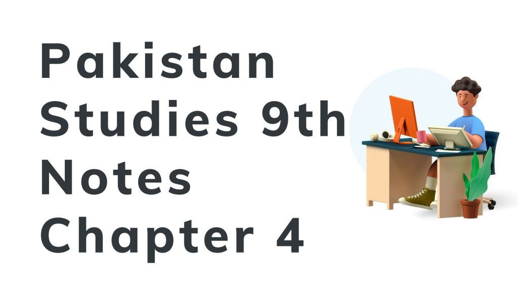 History of Pakistan Pakistan Studies 9th Notes Chapter 4 in English Short question | Long question