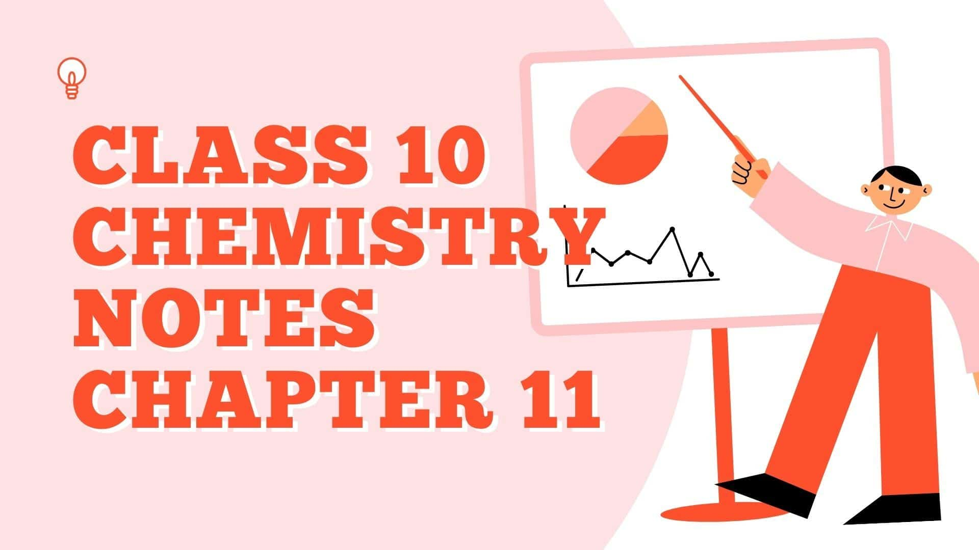 Class 10 Chemistry Notes Chapter 11