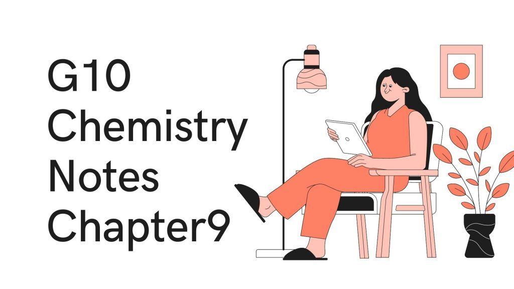 G10 Chemistry Notes Chapter9