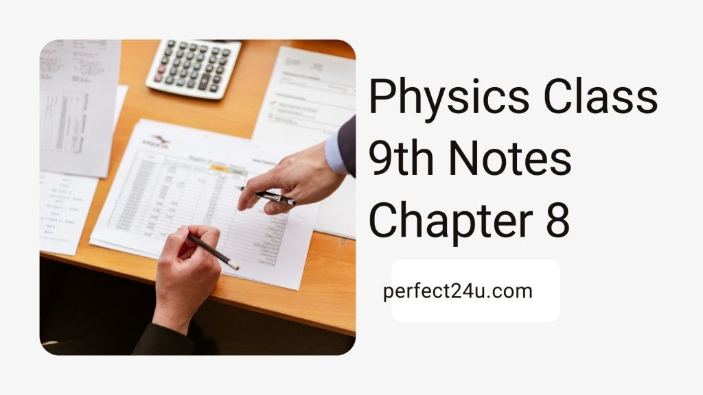 Physics Class 9th Notes Chapter 8