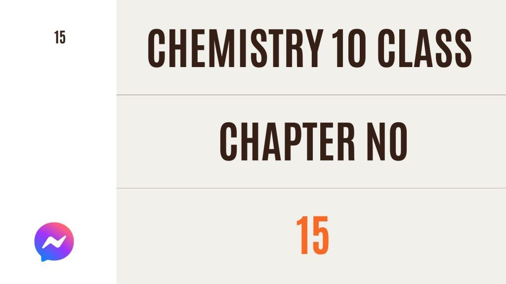 Class 10 Chemistry Notes Chapter #15 with ease