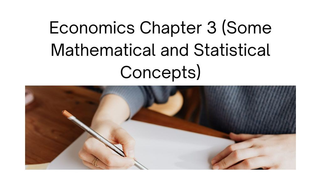 Economics Chapter 3 (Some Mathematical and Statistical Concepts)