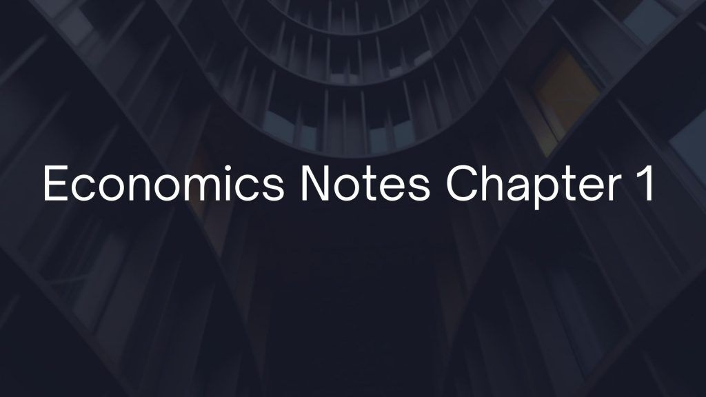 Class 11 KPK Economics Notes Chapter 1 (Nature and scope)
