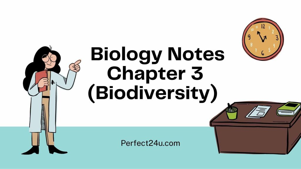 best and new Biology Notes Chapter 3 (Biodiversity)