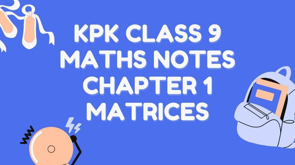 Class 9 Maths notes according to kpk, Punjab, Sindh, and FBISE syllabus. Contains solved exercises, review questions, MCQs, important questions, and chapter overview.