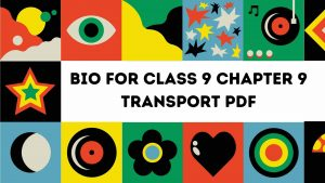 Best Fbise Bio for Class 9 Chapter 9 Transport Pdf