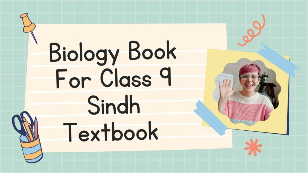 All Chapters Biology Book For Class 9 Sindh Textbook