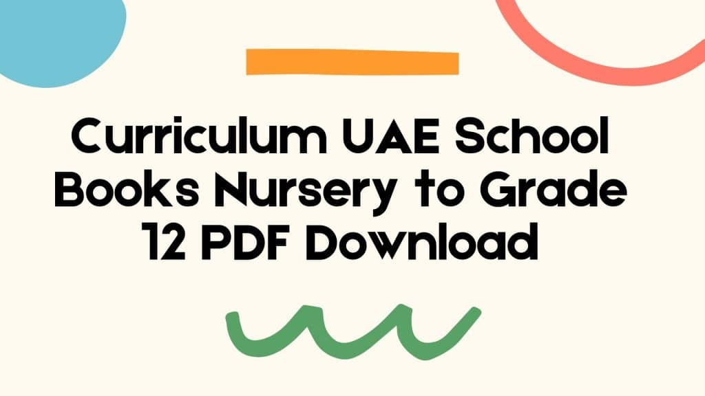 Curriculum UAE School Books Nursery to Grade 12 PDF Download 2021-22