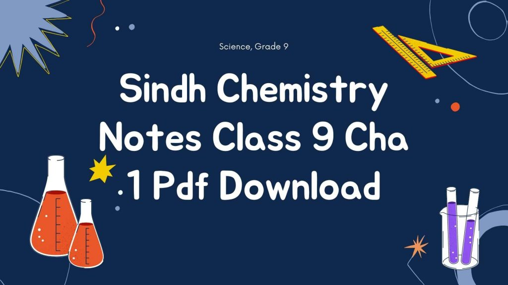 Sindh Chemistry Notes Class 9 Cha 1 Pdf Download