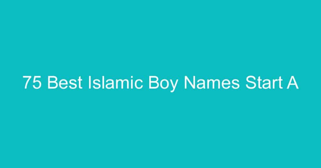 Islamic Boy Baby Names. A comprehensive list of unique and beautiful Muslim Boy Baby Names. Showing 1 to 25 of 1869